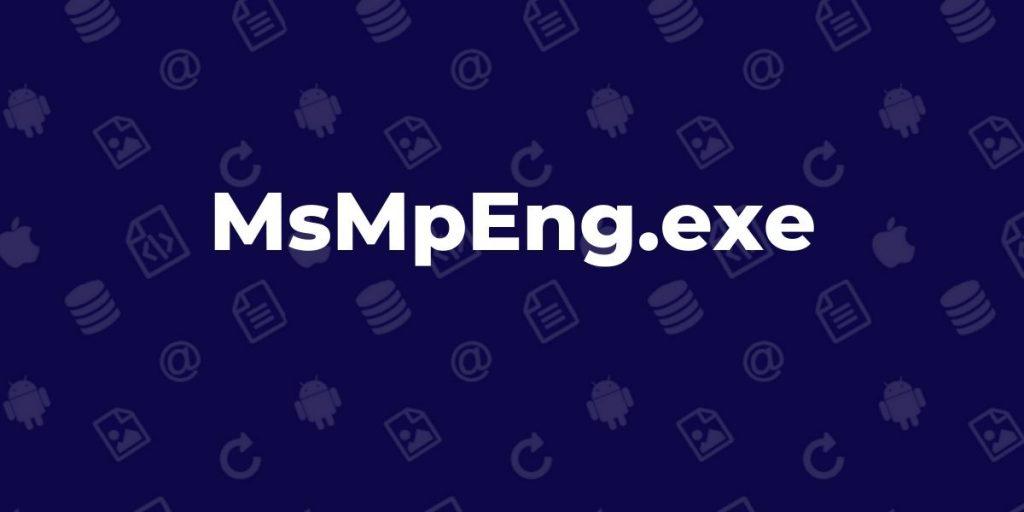 MsMpEng.exe