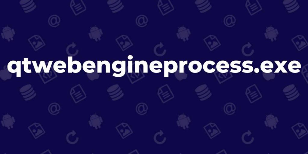 Qtwebengineprocess.exe