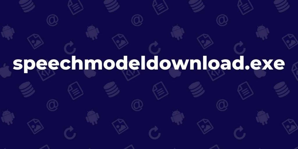 SpeechModelDownload.exe