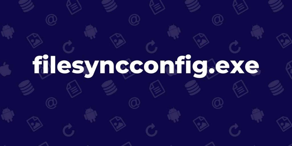 filesyncconfig.exe