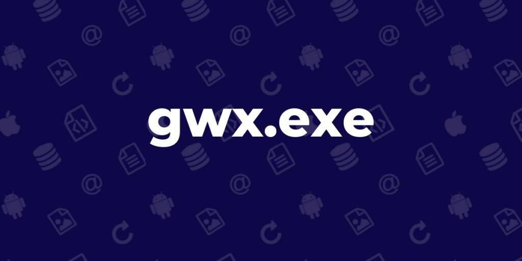 gwx.exe