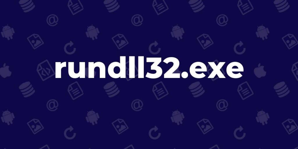 rundll32.exe